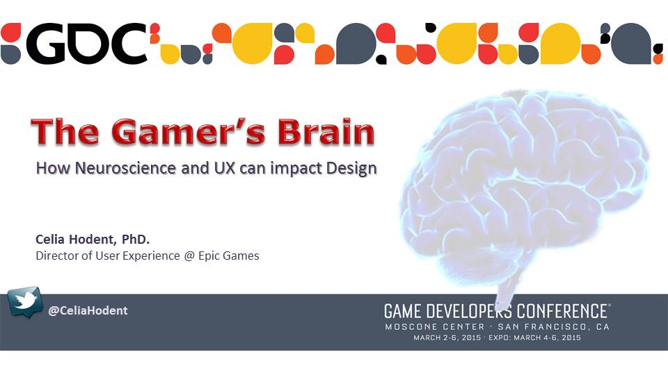 The Gamer's Brain: How Neuroscience and UX can impact Design (GDC15)