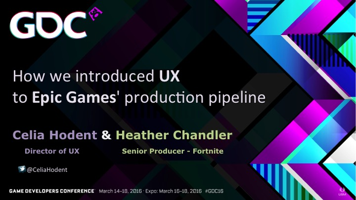 How We Introduced UX to Epic Games' Production Pipeline (GDC16)