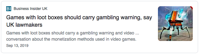 "Business Insider UK - ""Games with loot boxes should carry gambling warning, say UK lawmakers"" - September 13, 2019"